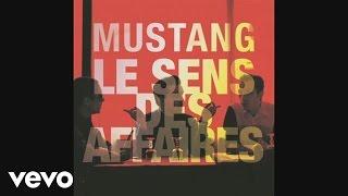 Mustang - Le sens des affaires (Audio)