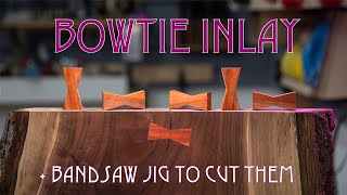 Bowtie inlay + Bandsaw jig to …