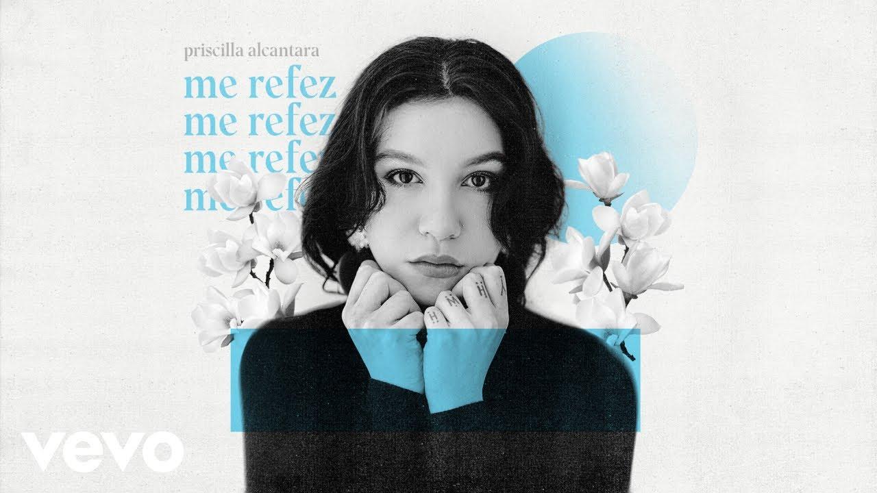 Priscilla Alcantara - Me Refez (Ao Vivo)