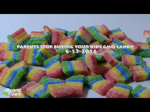 Parents stop feeding your kids GMO candy 6-17-2016 | Organic Slant