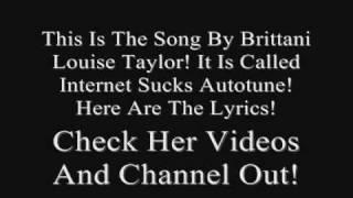 Brittany Louise Taylor - Internet Sucks Autotune Lyrics!