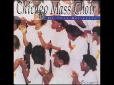 *Audio* He That Believeth: The Chicago Mass Choir