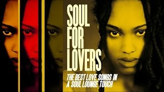Top Lounge and Chill out Megamix - Soul For Lovers