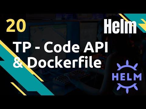 TP - Code API + Dockerfile - #Helm 20