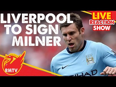 Liverpool agree to sign James Milner | LIVE Reaction Show
