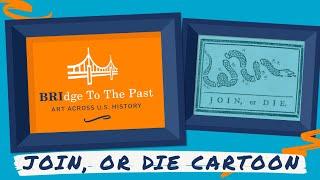Exploring the Join, or Die Cartoon   BRIdge to the Past: Art Across U.S. History