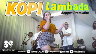Anggun Pramudita - KOPI LAMBADA | Koplo Version (Official Music Video)