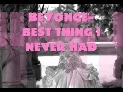 Beyonce-Best Thing I Never Had