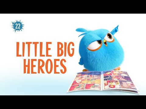 Angry Birds Blues | Little Big Heroes - S1 Ep22 #NEW