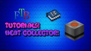 FTB Tutorials: Heat Collector