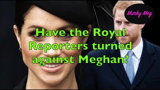 Have Royal Reporters turned against Meghan?