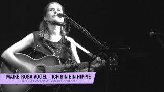 Maike Rosa Vogel - Ich bin ein Hippie