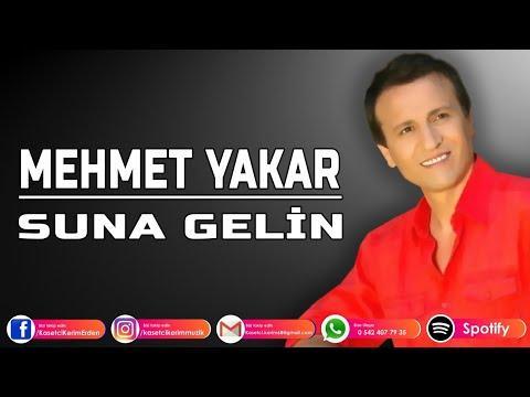 MEHMET YAKAR - SUNA GELİN