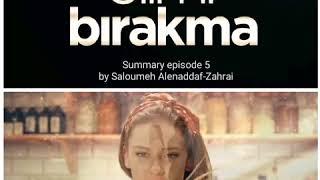 Elimi Birakma episode 5 summary English