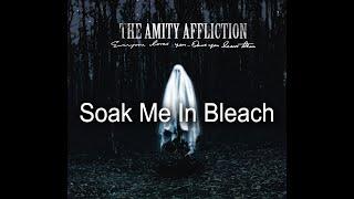 The Amity Affliction - Soak Me In Bleach [Lyrics]