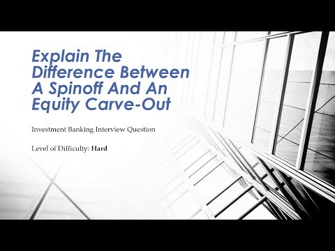 Mock Investment Banking Interview Question – Spin-off vs Equity Carve-Out