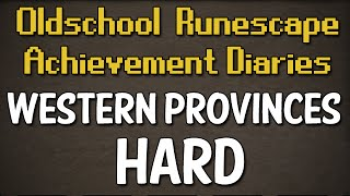 Western Provinces Hard Achievement Diary Guide | Oldschool Runescape