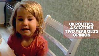A Scottish two year old's take on UK politics