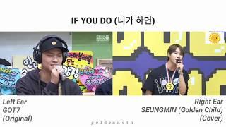 If You Do (니가 하면) - GOT7 and 골든차일드 (Golden Child) SEUNGMIN