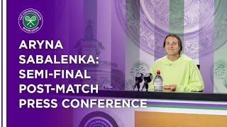 Aryna Sabalenka Semi-Final Press Conference
