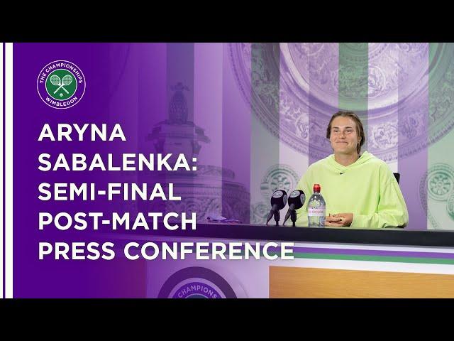 Aryna Sabalenka Semi-Final Press Conference   Wimbledon 2021