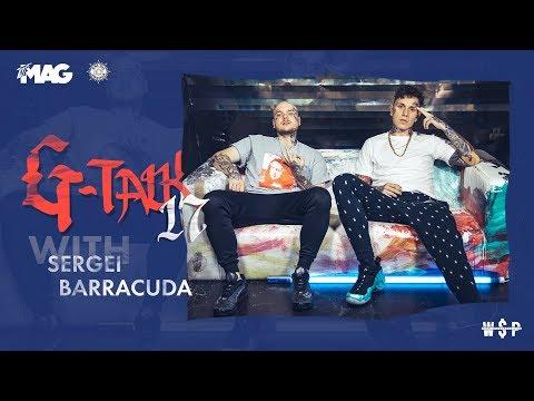 G-Talk #17 - SERGEI BARRACUDA