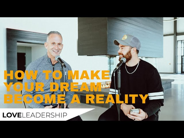 How to Make Your Dream Become a Reality
