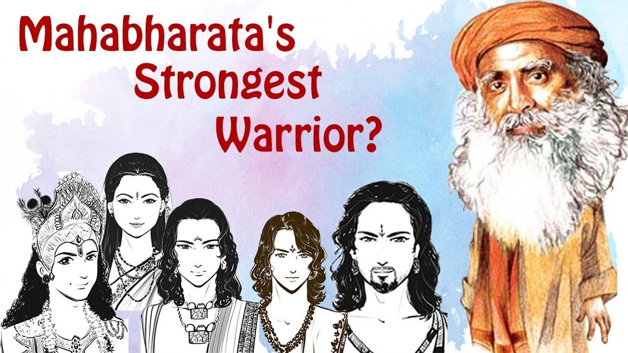 The strongest warrior in Mahabharata according to Sadhguru