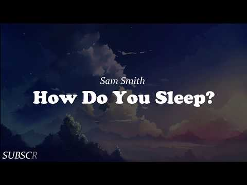 Sam Smith - How Do You Sleep (Lyric)