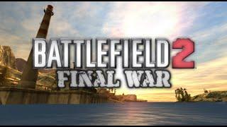 Battlefield 2 - Test Mods - Final War - [HD]