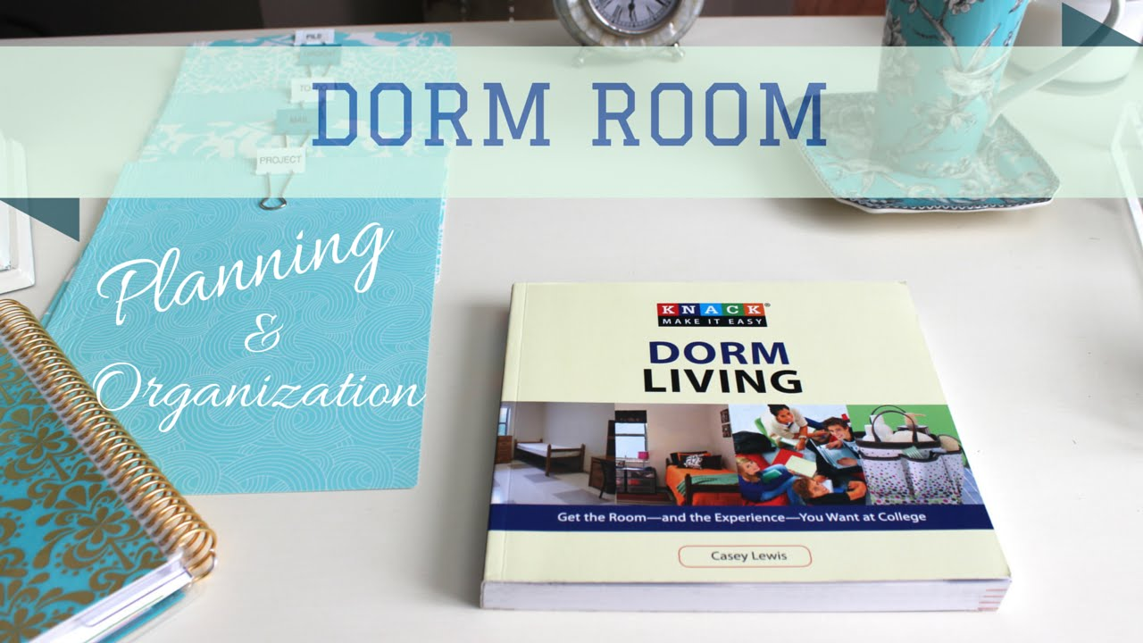 Dorm Room Planning Organization 2015 Youtube