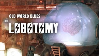 Old World Blues 1: The Lobotomy - Fallout New Vegas Lore