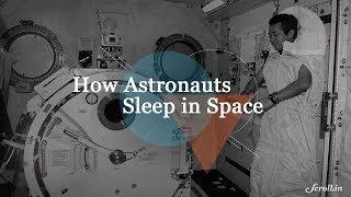 How Astronauts Sleep in Space
