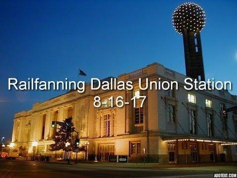 Railfanning Dallas Union Station 8-16-17