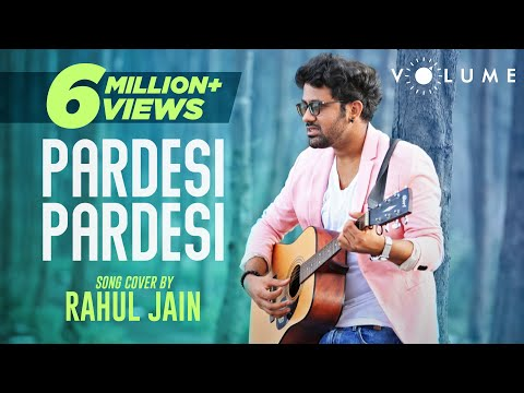 pardesi-pardesi-by-rahul-jain-|-bollywood-cover-song-|-unplugged-cover-songs