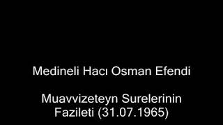 Muavvizeteyn Surelerinin Fazileti 31 07 1965   Medineli Hacı Osman Efendi