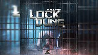 Villain - Lock Dung [Divide And Conquer Riddim] May 2019