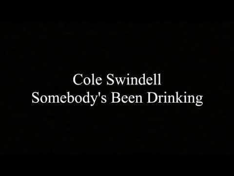 Cole Swindell -Somebody's Been Drinkin' (Lyrics)