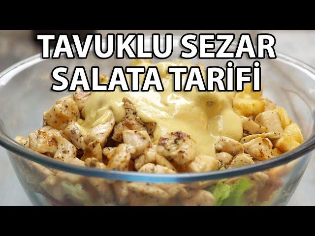 Tavuklu Sezar Salata Tarifi – Sezar Salata Nasıl Yapılır?