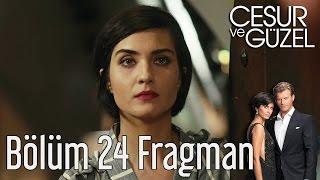 Cesur ve Güzel 24. Bölüm Fragman