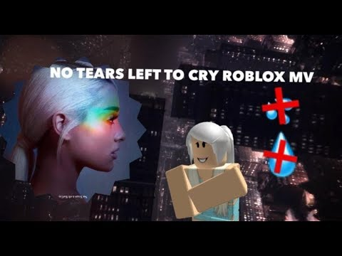 Ariana Grande No Tears Left To Cry Roblox Music Video Youtube