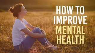 Mental Health Tips - How to Improve Mental Health