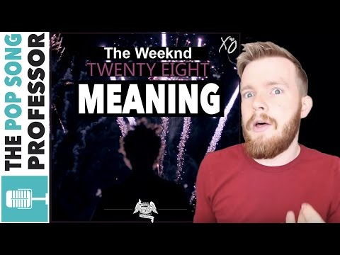 The Weeknd - Twenty Eight | Song Lyrics Meaning Explanation
