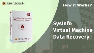 Recover Deleted/Corrupted files From Virtual Machine Using SysInfo Virtual Machine Data Recovery