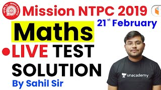 11:00 AM - Mission RRB NTPC 2019 | Maths by Sahil Sir | Live Test Solution