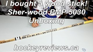 I bought a wood hockey stick! Sher-wood PMP 5030 Unboxing