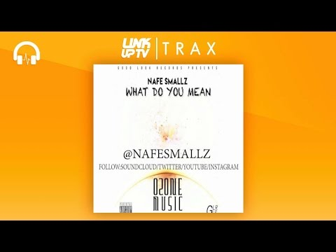Nafe Smallz - What Do You Mean | Link Up TV TRAX