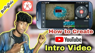 How to create YouTube intro video in Tamil    Kinemaster tutorial   