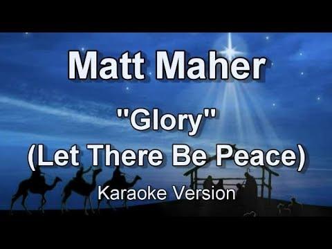 "Matt Maher ""Glory (Let There Be Peace)"" Worship The King Christmas Karaoke"