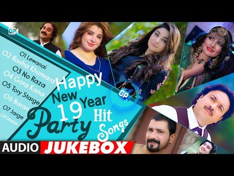 Happy New Year 2019 | Pashto Music Party Hits Songs | Gul Panra | Nazia Iqbal Ifran Kamal Pashto Hd